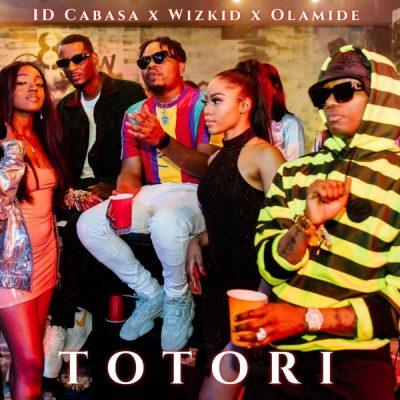 ID Cabasa ft. Wizkid & Olamide – Totori