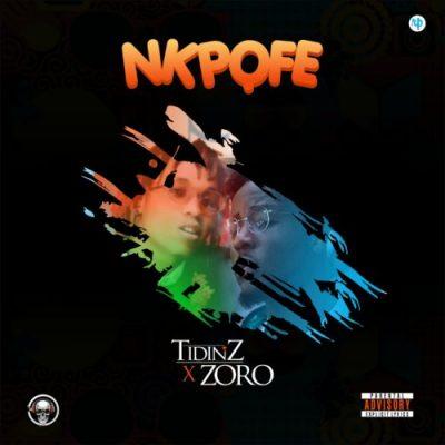 Tidinz ft. Zoro – Nkpofe