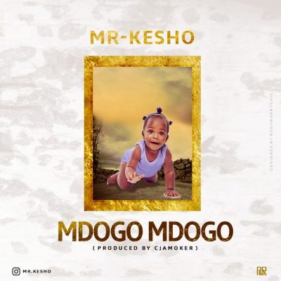 Mr Kesho – Mdogo Mdogo