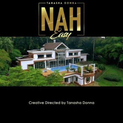 [Music + Video] Tanasha Donna – Nah Easy