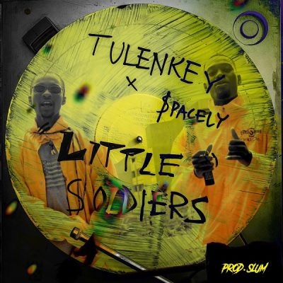 Tulenkey ft. $pacely – Little Soldiers