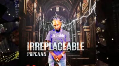 Popcaan – Irreplaceable