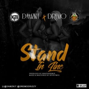 Damzkit ft. Dremo – Stand In Line