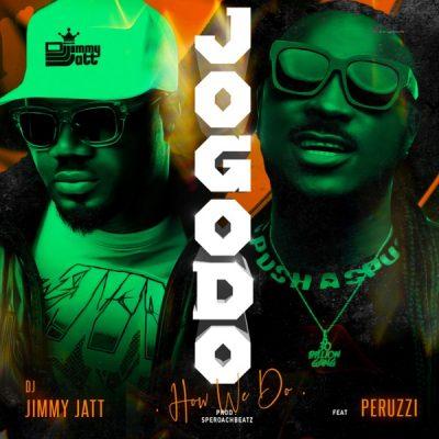 DJ Jimmy Jatt ft. Peruzzi – Jogodo (How We Do)