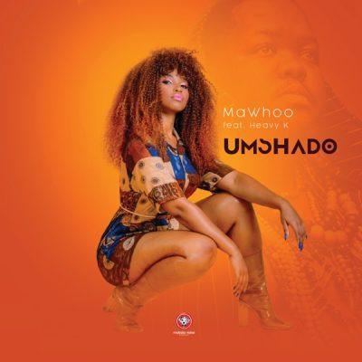 MaWhoo ft. Heavy-K – Umshado