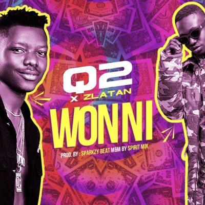 Q2 ft. Zlatan Ibile – Won Ni
