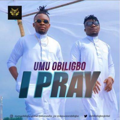 Umu Obiligbo – I Pray