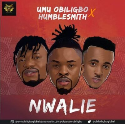 Umu Obiligbo ft. Humblesmith – Nwalie