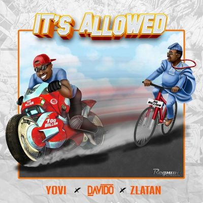 Yovi ft. Davido & Zlatan – It's Allowed