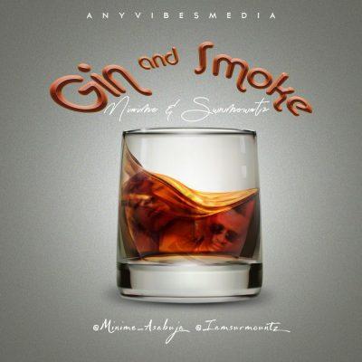 Anyvibesmedia ft. Surmountz & Minime – Gin And Smoke