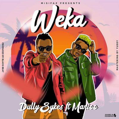 DOWNLOAD mp3: Dully Sykes ft  Marioo – Weka | Okhype com