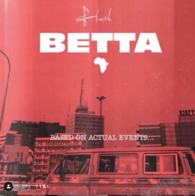 Flash ft. Tekno – Betta