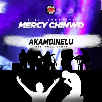 Mercy Chinwo – Akamdinelu