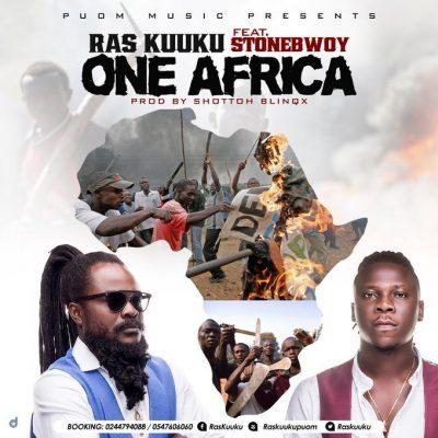 Ras Kuuku ft. Stonebwoy – One Africa (Prod. by Shottoh Blinqx)