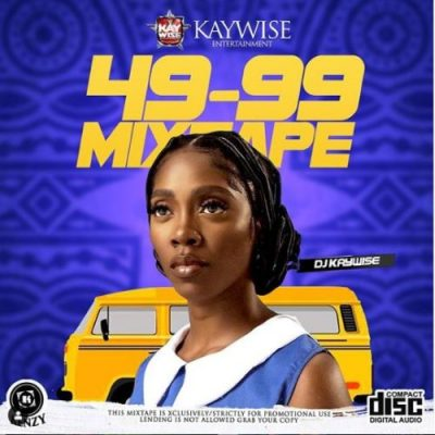 [Mixtape] DJ Kaywise – 49-99 Mixtape