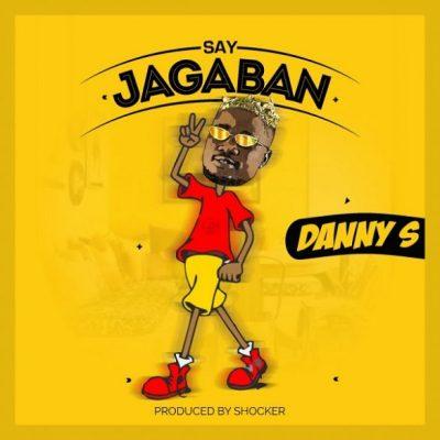 [Music] Danny S – Say Jagaban