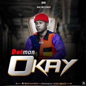 Dotman – Okay (prod. Foxx Beatz)