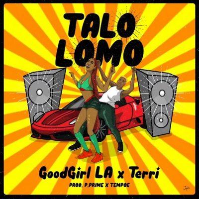[Music] GoodGirl LA ft. Terri – Talo Lomo