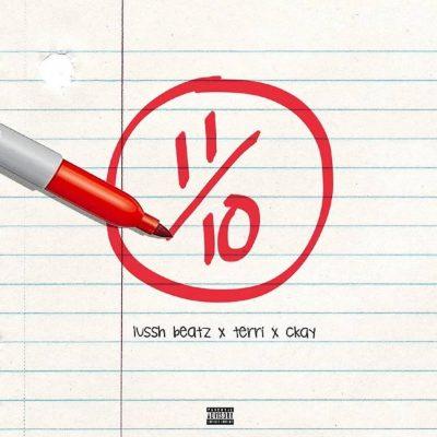 Lussh Beatz ft. CKay & Terri – Eleven Over Ten (11/10)