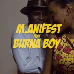 [Video] M.anifest ft. Burna Boy – Tomorrow
