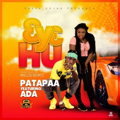 Patapaa ft. Ada – 3y3 Hu
