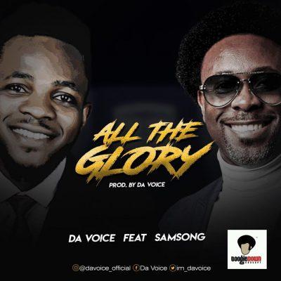 [Music] Da Voice ft. Samsong – All The Glory