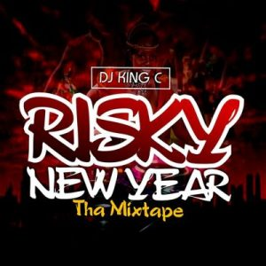 DJ King C - Risky New Year: Tha Mixtape