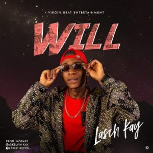 Lasch Kay - Will (Prod. By Mobaz)