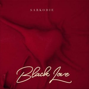 Sarkodie - Black Love Art