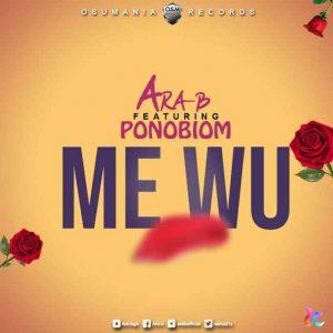 Ara-B ft. Yaa Pono – Me Wu