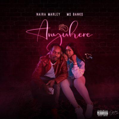 [Music] Naira Marley ft. Ms Banks – Anywhere