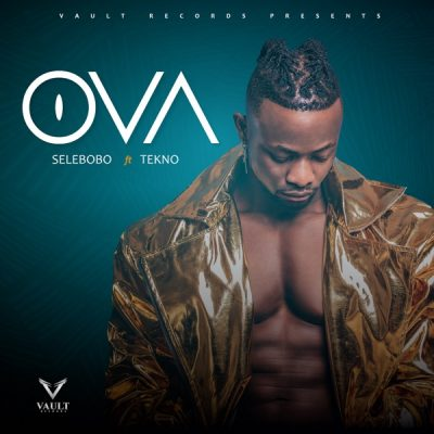 [Music] Selebobo ft. Tekno – Ova