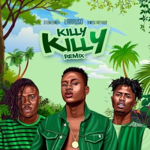 Larruso ft. Stonebwoy & Kwesi Arthur – Killy Killy (Remix)