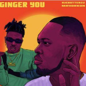 Ajebutter22 ft. Mayorkun – Ginger You