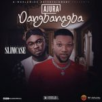 Ajura ft. Slimcase – Dangbanagba