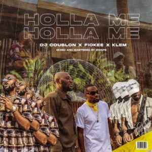 DJ Coublon ft. Klem & Fiokee – Holla Me