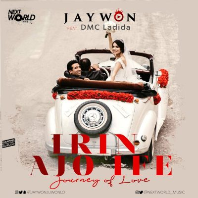 Jaywon ft. DMC Ladida – Irin Ajo Ife (Journey Of Love)