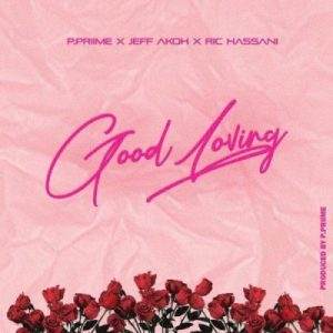Jeff Akoh ft. Ric Hassani – Good Loving