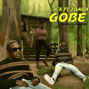 L.A.X ft. 2Baba – Gobe