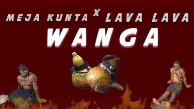 Meja Kunta ft. Lava Lava – Wanga