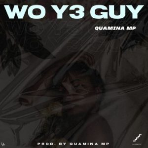 Quamina MP – Wo Y3 Guy