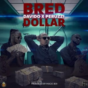 B-Red ft. Davido & Peruzzi – Dollar