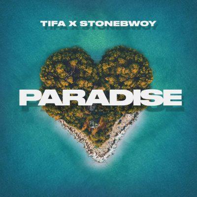 Tifa ft. Stonebwoy – Paradise