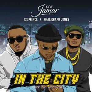 Kofi Jamar, Ice Prince & Khaligraph Jones – In the City (Prod. by JaySynths Beatz)