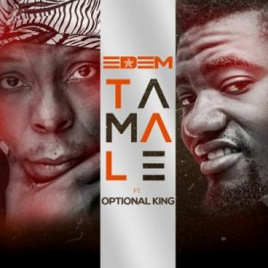 Edem ft. Optional King – Tamale (Prod. by ShottohBlinqx)