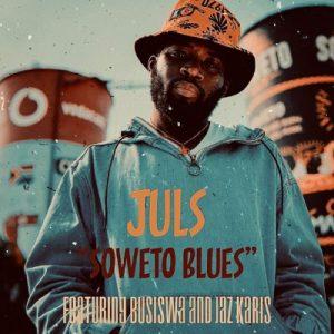 Juls ft. Busiswa & Jaz Karis – Soweto Blues