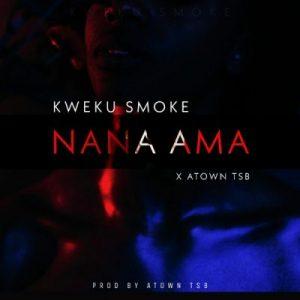 Kweku Smoke – Nana Ama