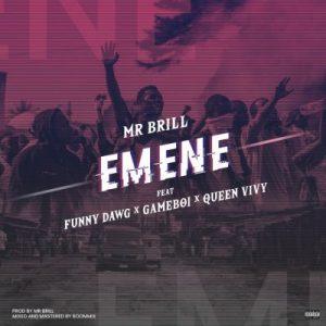 Mr Brill ft. Gameboi, Funny Dawg & Queen Vivy - Emene