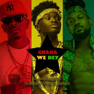 Kuami Eugene ft. Shatta Wale & Samini – Ghana We Dey