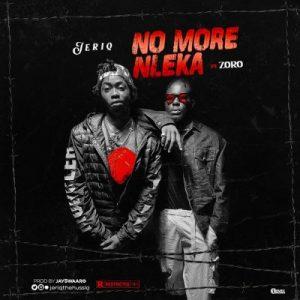 [Video] JeriQ ft. Zoro – No More Nleka